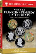 A Guide Book of Franklin and Kennedy Half Dollars (Official Red Book: Bowers)