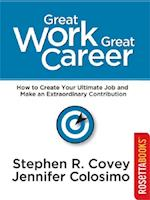 Great Work, Great Career (Stephen R Covey Set)