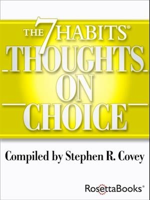 7 Habits Thoughts on Choice af Stephen Covey