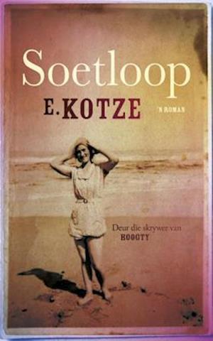 Soetloop af E. Kotze