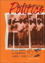 Black Student Politics, Higher Education and Apartheid