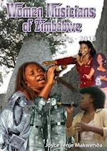 Women Musicians of Zimbabwe: . A Celebration of Women's Struggle for Voice and Artistic Expression