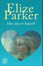 Elke vrou vir haarself af Elize Parker