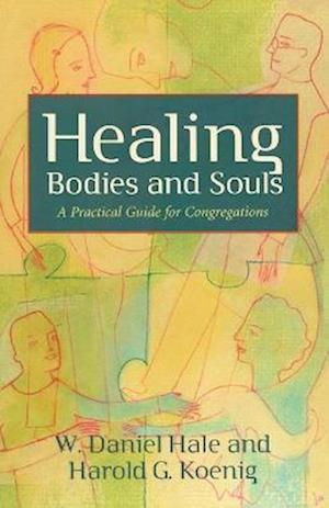 Healing Bodies and Souls