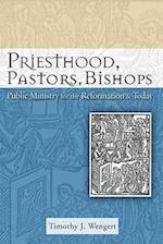 Priesthood, Pastors, Bishops af Timothy J. Wengert