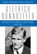Barcelona, Berlin, New York: 1928-1931 (DIETRICH BONHOEFFER WORKS, nr. 10)