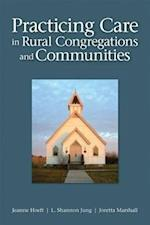 Practicing Care in Rural Congregations and Communities af L. Shannon Jung, Jeanne Hoeft, Joretta Marshall