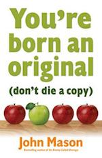 You're Born an Original - Don't Die a Copy af John Mason