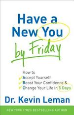 Have a New You by Friday af Dr Kevin Leman