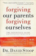 Forgiving Our Parents, Forgiving Ourselves af David A. Stoop, Dr David Stoop