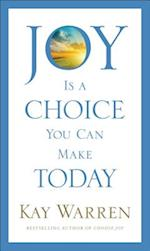 Joy Is a Choice You Can Make Today af Professor Kay Warren