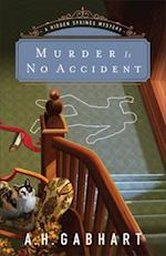 Murder Is No Accident (Hidden Springs Mysteries)