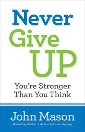 Bog, paperback Never Give Up--You're Stronger Than You Think af John Mason