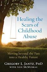 Healing the Scars of Childhood Abuse