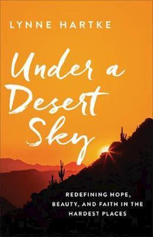 Bog, paperback Under a Desert Sky af Lynne Hartke