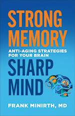 Strong Memory, Sharp Mind