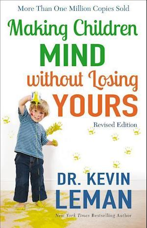 Bog, paperback Making Children Mind Without Losing Yours af Kevin Leman