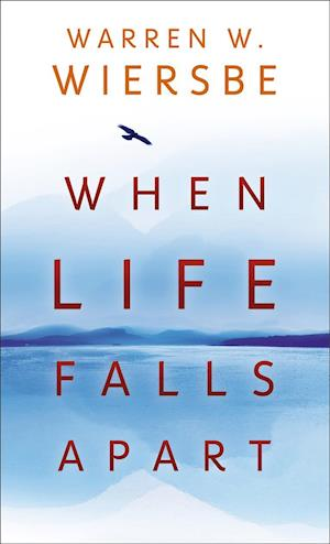 Bog, paperback When Life Falls Apart af Warren W. Wiersbe