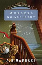 Murder Is No Accident (Hidden Springs Mysteries, nr. 3)