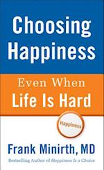 Choosing Happiness Even When Life is Hard af Frank Minirth