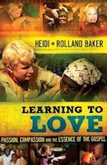 Learning to Love af Heidi Baker, Rolland Baker