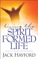 Living the Spirit-Formed Life af Jack W. Hayford