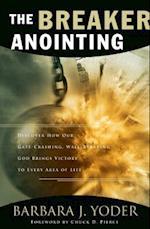 The Breaker Anointing af Barbara J Yoder
