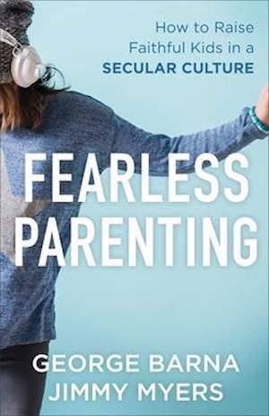 Bog, paperback Fearless Parenting af Dr George Barna