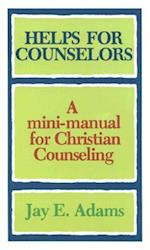 Helps for Counselors af Jay E. Adams