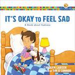 It's Okay to Feel Sad (Growing Gods Kids)