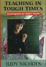 Teaching in Tough Times af Judy Nichols