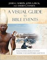 A Visual Guide to Bible Events af James C. Martin, David G. Hansen, John A. Beck