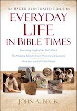 The Baker Illustrated Guide to Everyday Life in Bible Times af John A. Beck