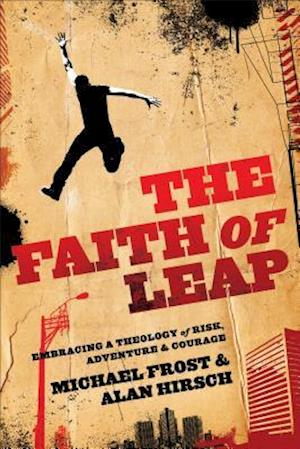 Bog, paperback The Faith of Leap af Michael Frost