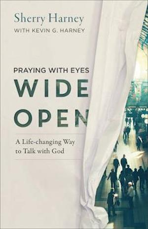 Bog, paperback Praying With Eyes Wide Open af Kevin G. Harney