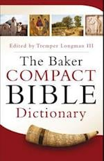 The Baker Compact Bible Dictionary af Tremper Longman
