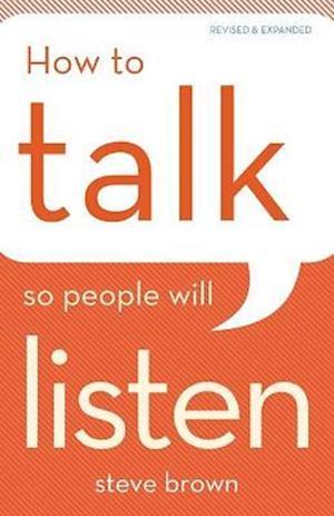 Bog, paperback How to Talk So People Will Listen af Steve Brown