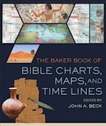 The Baker Book of Bible Charts, Maps, and Time Lines af John A Beck