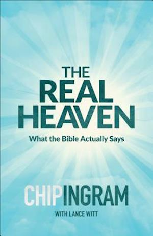 Bog, paperback The Real Heaven af Lance Witt, Chip Ingram