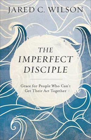 Bog, paperback The Imperfect Disciple af Jared C Wilson