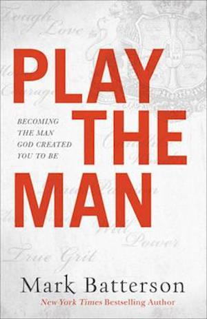 Bog, hardback Play the Man af Mark Batterson