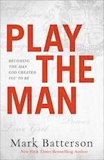 Play the Man af Mark Batterson