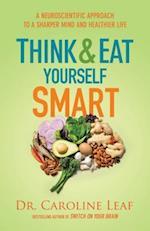 Think and Eat Yourself Smart af Dr Caroline Leaf