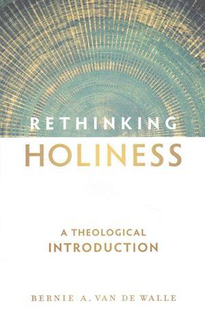 Bog, paperback Rethinking Holiness af Bernie A Van De Walle