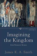 Imagining the Kingdom af James K. A. Smith