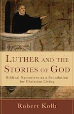 Luther and the Stories of God af Robert Kolb