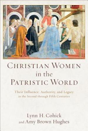 Bog, paperback Christian Women in the Patristic World af Lynn H Cohick