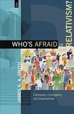 Who's Afraid of Relativism? af James K. A. Smith