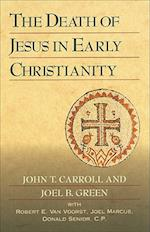 The Death of Jesus in Early Christianity af Joel B Green, Donald Senior, Joel Marcus