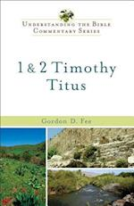1 & 2 Timothy, Titus (Understanding the Bible Commentary)